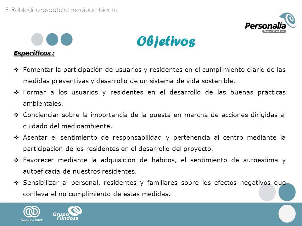 Específicos : Fomentar la participación de usuarios y residentes en el cumplimiento diario de las medidas preventivas y desarrollo de un sistema de vi