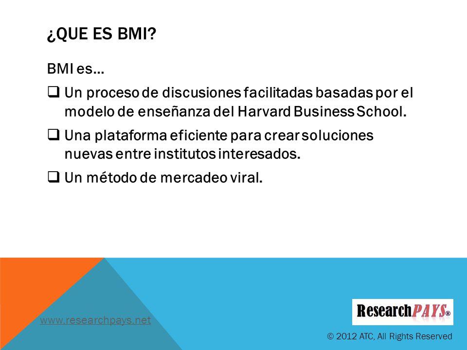 ¿QUE ES BMI? BMI es… Un proceso de discusiones facilitadas basadas por el modelo de enseñanza del Harvard Business School. Una plataforma eficiente pa