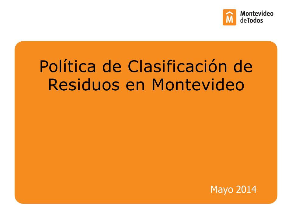 Mayo 2014 Política de Clasificación de Residuos en Montevideo