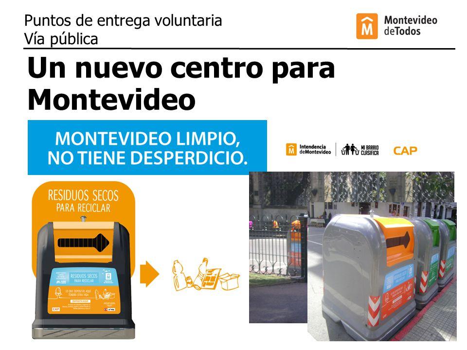 Un nuevo centro para Montevideo Puntos de entrega voluntaria Vía pública