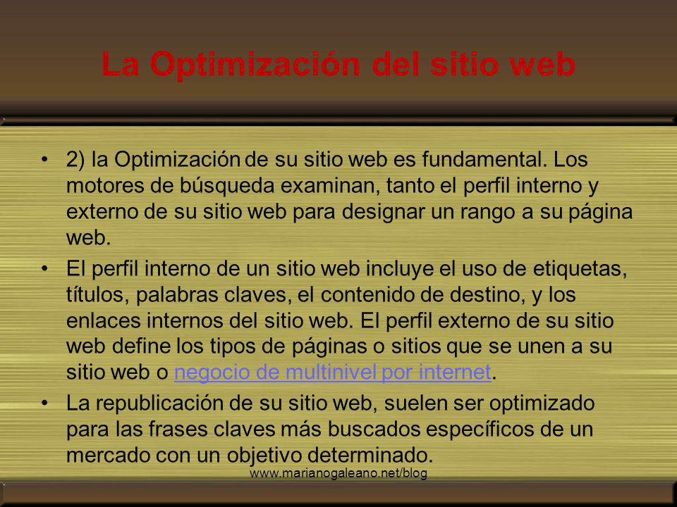 La Optimización del sitio web 2) la Optimización de su sitio web es fundamental.