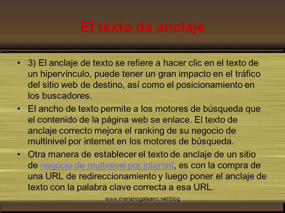 El texto de anclaje 3) El anclaje de texto se refiere a hacer clic en el texto de un hipervínculo, puede tener un gran impacto en el tráfico del sitio web de destino, así como el posicionamiento en los buscadores.