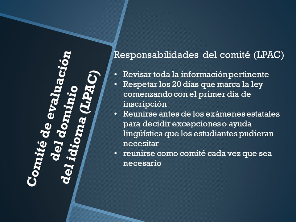 Comité de evaluación del dominio del idioma (LPAC) Responsabilidades del comité (LPAC) Revisar toda la información pertinente Respetar los 20 días que