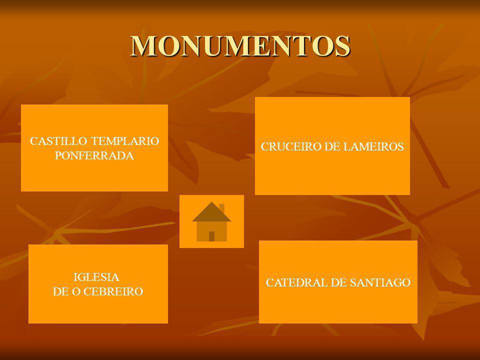MONUMENTOS CASTILLO TEMPLARIO PONFERRADA CRUCEIRO DE LAMEIROS IGLESIA DE O CEBREIRO CATEDRAL DE SANTIAGO