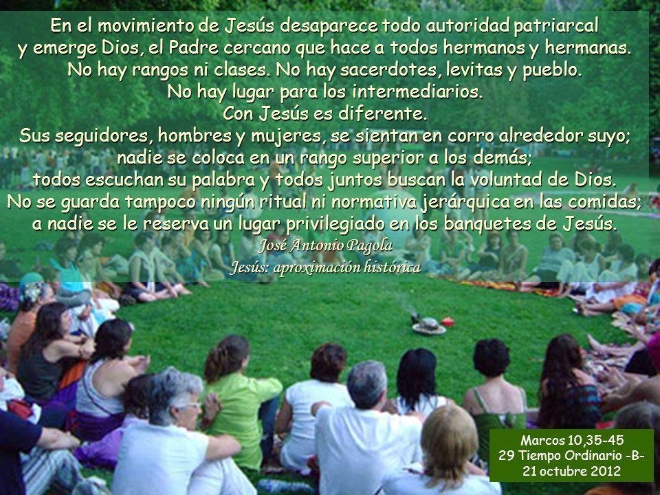 En el movimiento de Jesús desaparece todo autoridad patriarcal y emerge Dios, el Padre cercano que hace a todos hermanos y hermanas.