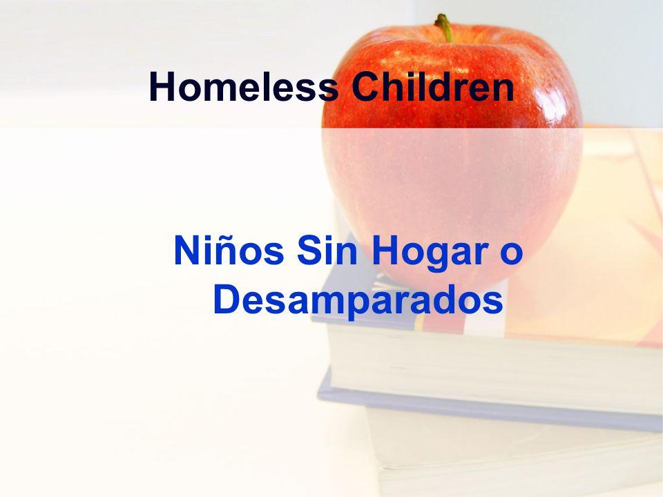 Homeless Children Niños Sin Hogar o Desamparados