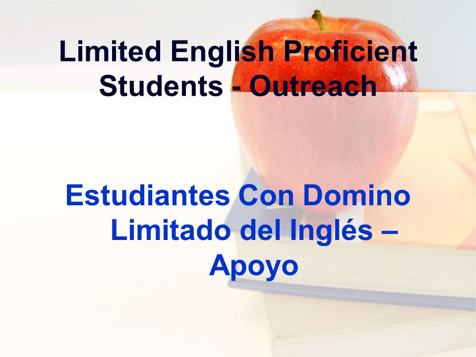Limited English Proficient Students - Outreach Estudiantes Con Domino Limitado del Inglés – Apoyo
