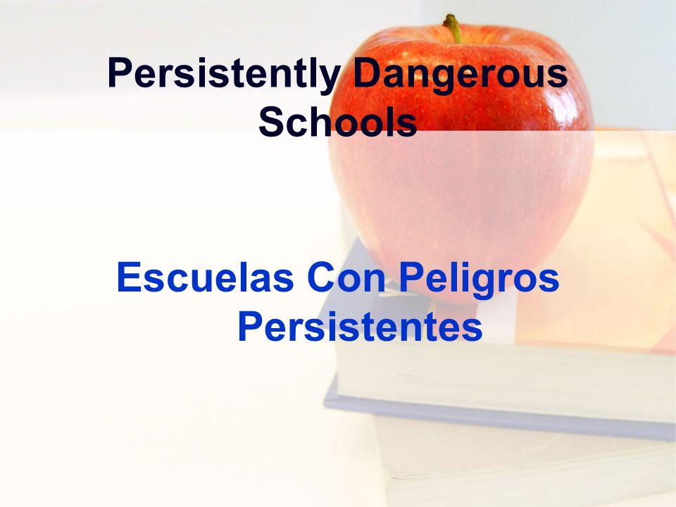 Persistently Dangerous Schools Escuelas Con Peligros Persistentes