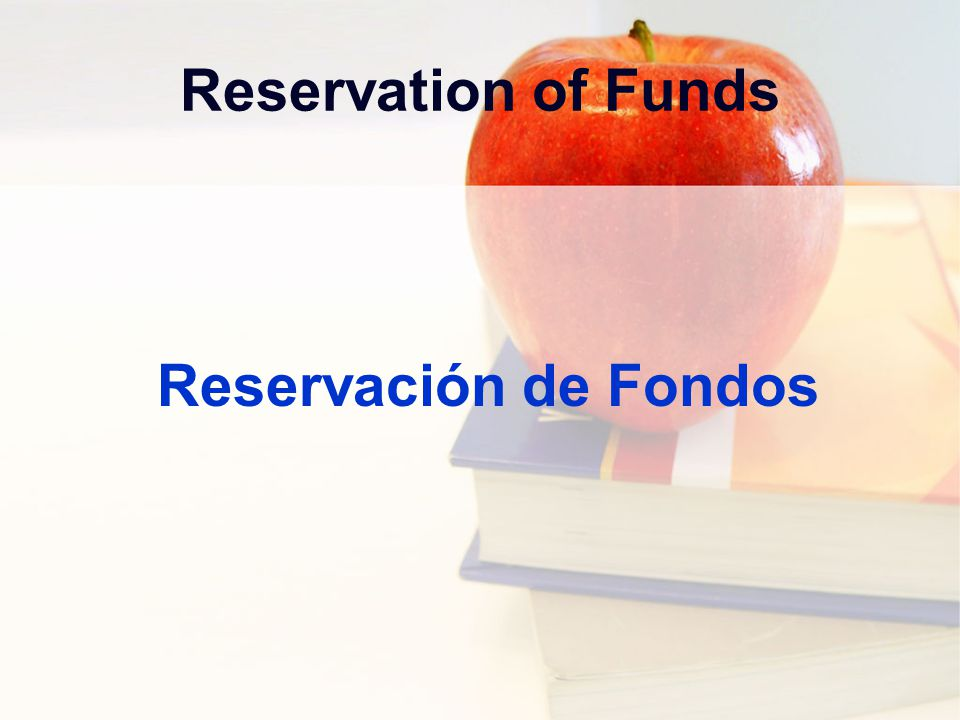 Reservation of Funds Reservación de Fondos