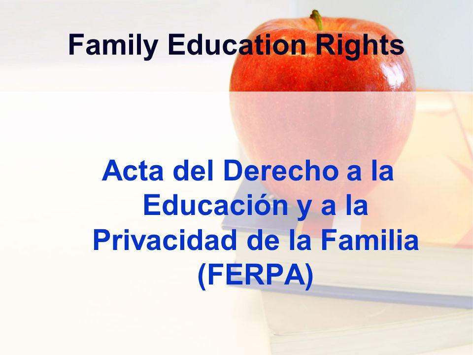 Family Education Rights Acta del Derecho a la Educación y a la Privacidad de la Familia (FERPA)