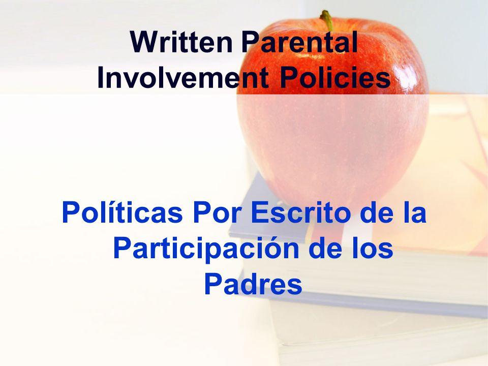 Written Parental Involvement Policies Políticas Por Escrito de la Participación de los Padres