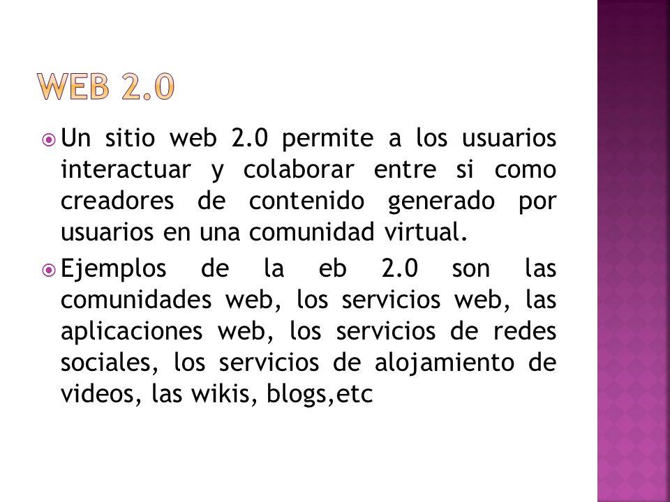 Un sitio web 2.0 permite a los usuarios interactuar y colaborar entre si como creadores de contenido generado por usuarios en una comunidad virtual.