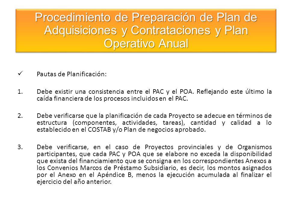 Pautas de Planificación: 1.Debe existir una consistencia entre el PAC y el POA. Reflejando este último la caída financiera de los procesos incluidos e