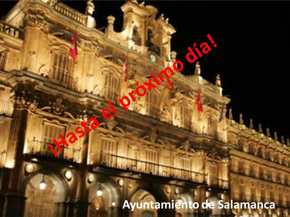 ¡Hasta el próximo día! Ayuntamiento de Salamanca