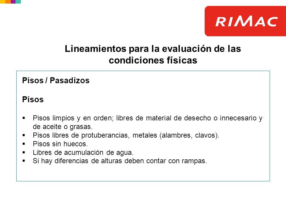 Lineamientos para la evaluación de las condiciones físicas Pisos / Pasadizos Pisos Pisos limpios y en orden; libres de material de desecho o innecesar