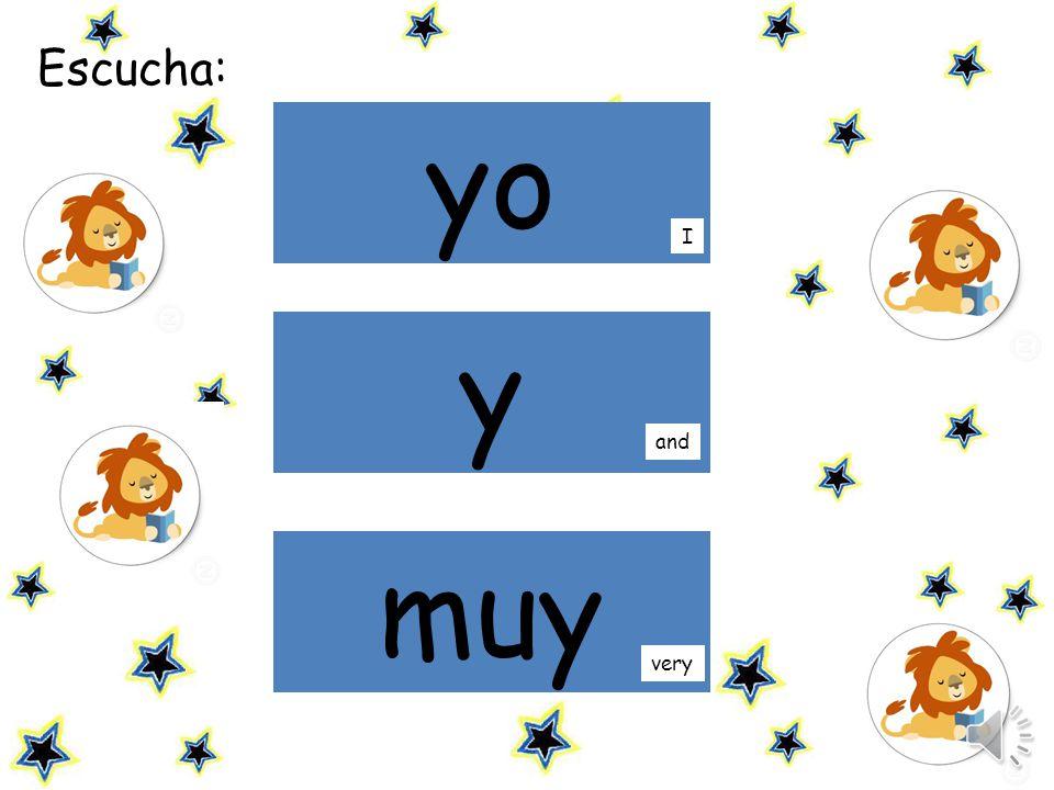 mamá Escucha: yo y muy I and very