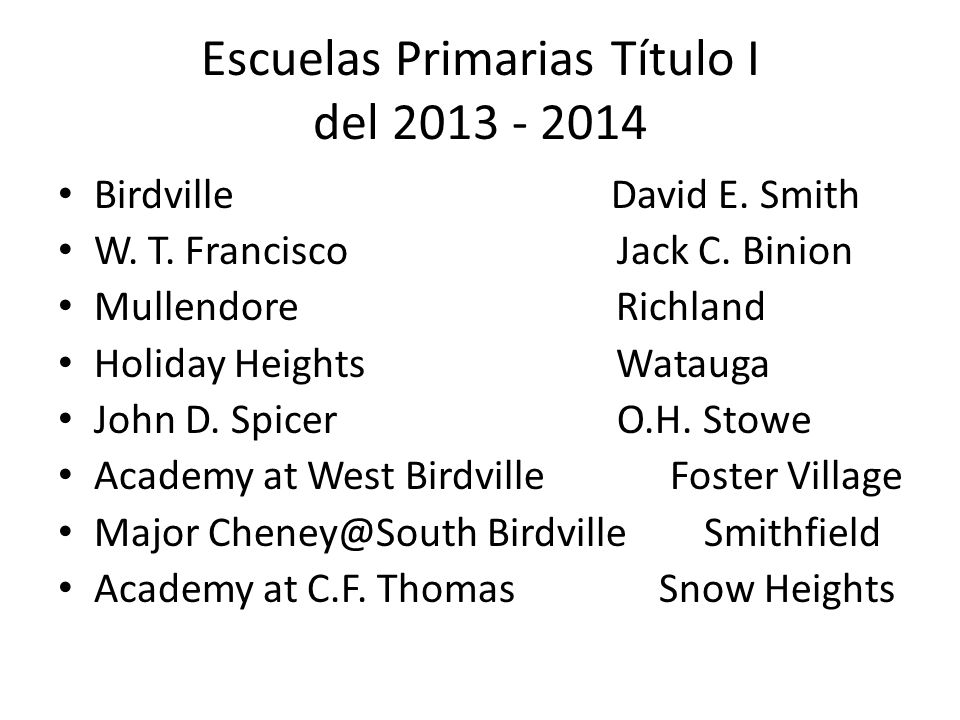 Escuelas Primarias Título I del 2013 - 2014 Birdville David E. Smith W. T. Francisco Jack C. Binion Mullendore Richland Holiday Heights Watauga John D