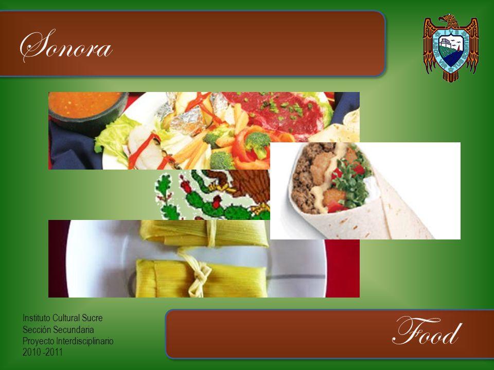 Instituto Cultural Sucre Sección Secundaria Proyecto Interdisciplinario 2010 -2011 Sonora Food