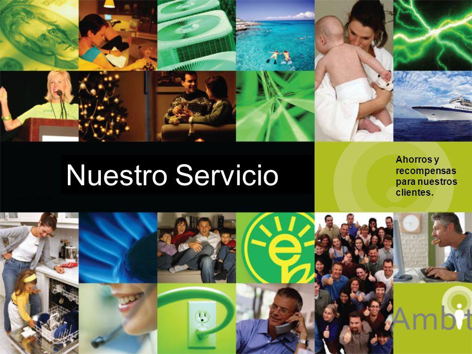 Nuestro Servicio Ahorros y recompensas para nuestros clientes. Nuestro Servicio