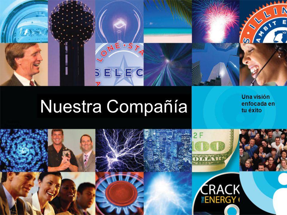 Nuestra Compañía Una visión enfocada en tu éxito Nuestra Compañía