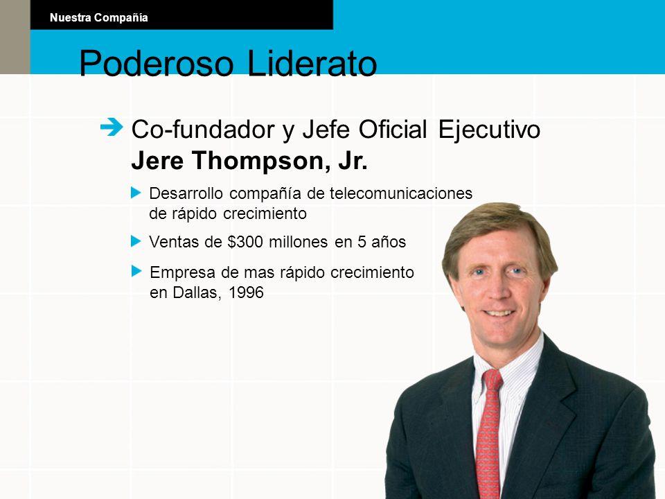 Poderoso Liderato Co-fundador y Jefe Oficial Ejecutivo Jere Thompson, Jr. Desarrollo compañía de telecomunicaciones de rápido crecimiento Ventas de $3