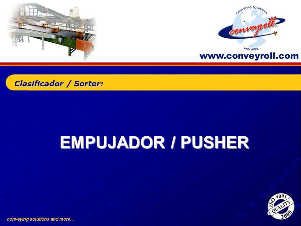 EMPUJADOR / PUSHER Clasificador / Sorter: