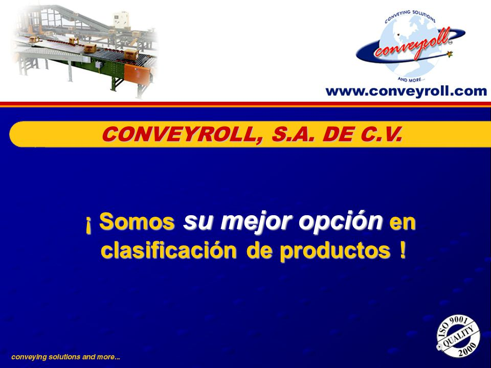 ¡ Somos su mejor opción en clasificación de productos ! ¡ Somos su mejor opción en clasificación de productos ! CONVEYROLL, S.A. DE C.V.