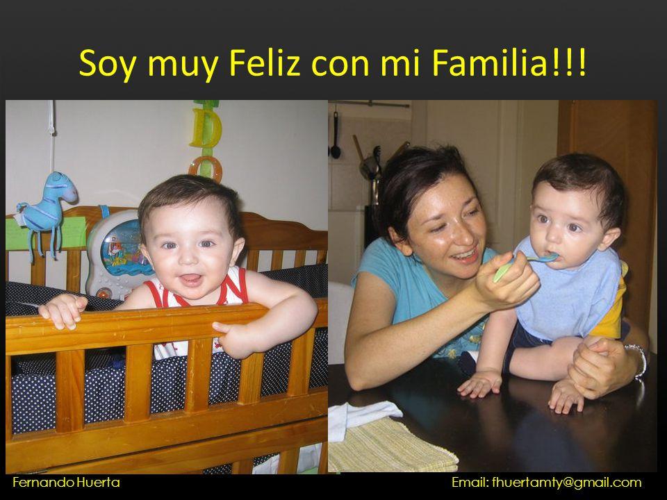 Soy muy Feliz con mi Familia!!! Email: fhuertamty@gmail.comFernando Huerta