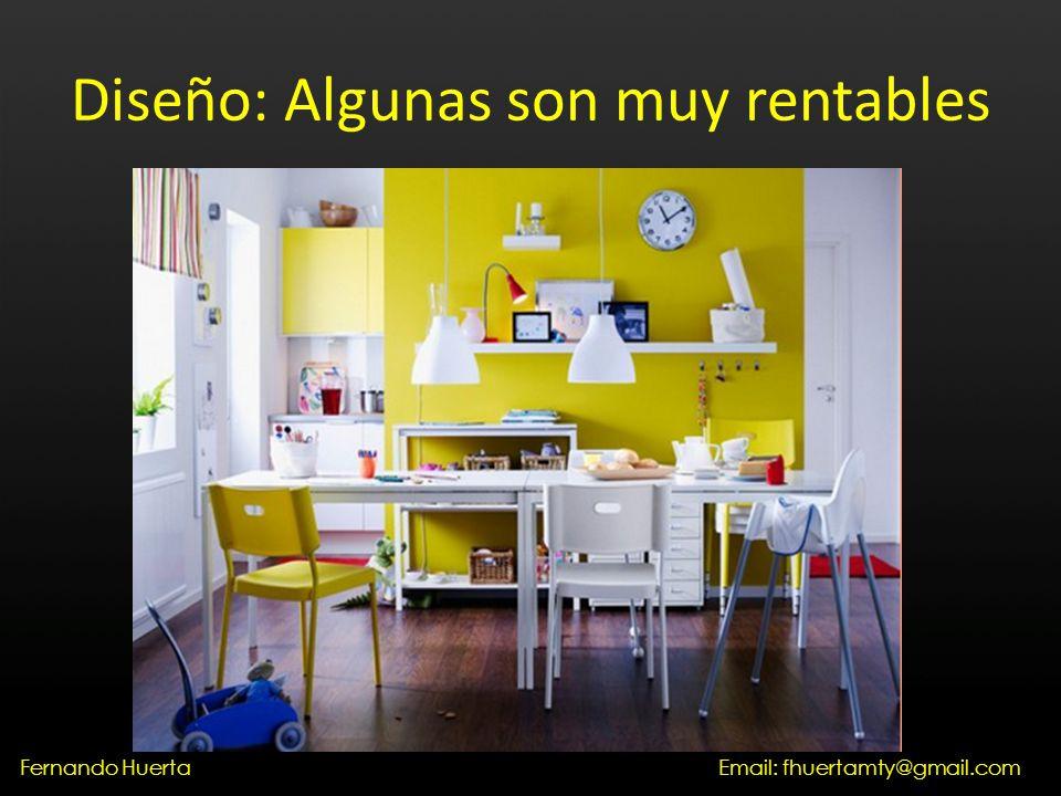 Diseño: Algunas son muy rentables Email: fhuertamty@gmail.comFernando Huerta