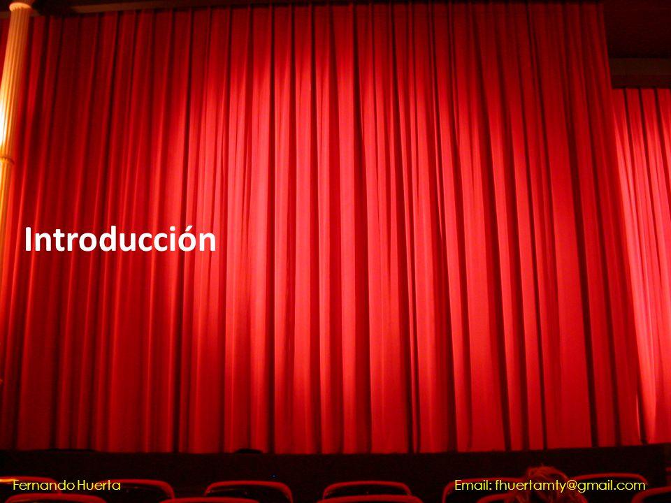 Introducción Fernando HuertaEmail: fhuertamty@gmail.com