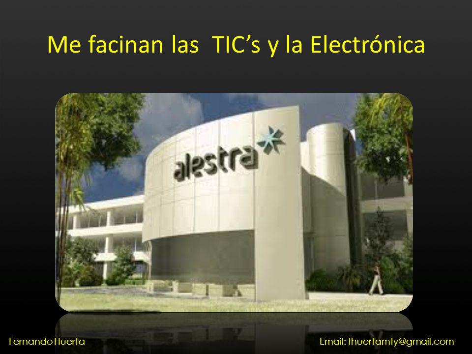 Me facinan las TICs y la Electrónica Email: fhuertamty@gmail.comFernando Huerta