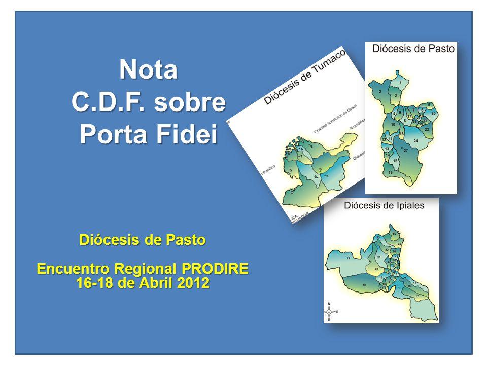 Nota C.D.F. sobre Porta Fidei Diócesis de Pasto Encuentro Regional PRODIRE 16-18 de Abril 2012