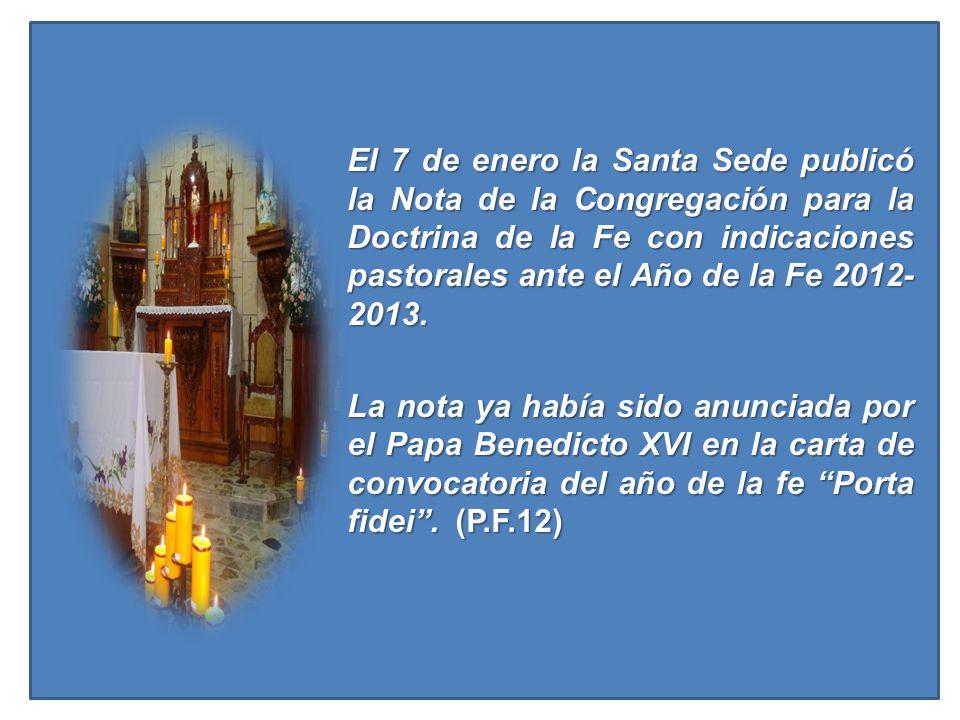 El 7 de enero la Santa Sede publicó la Nota de la Congregación para la Doctrina de la Fe con indicaciones pastorales ante el Año de la Fe 2012- 2013.