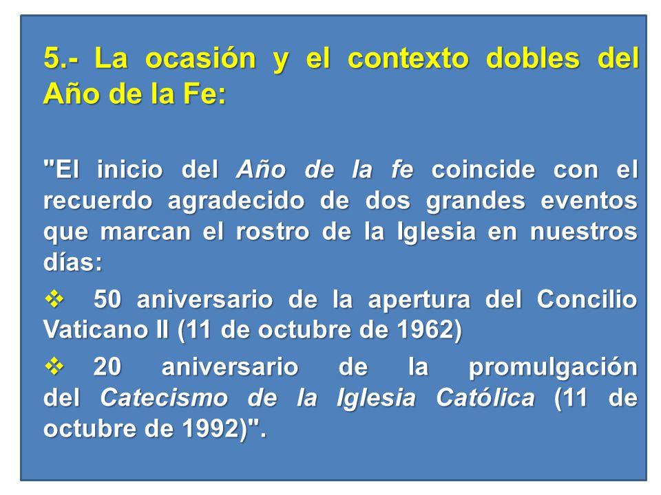 5.- La ocasión y el contexto dobles del Año de la Fe: 5.- La ocasión y el contexto dobles del Año de la Fe: