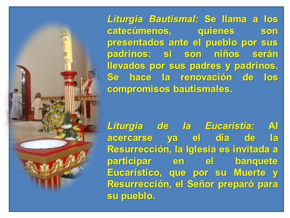 Liturgia Bautismal: Se llama a los catecúmenos, quienes son presentados ante el pueblo por sus padrinos: si son niños serán llevados por sus padres y