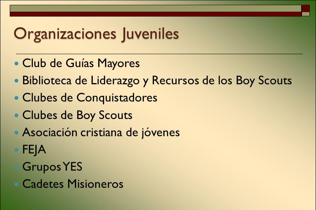 Organizaciones Juveniles Club de Guías Mayores Biblioteca de Liderazgo y Recursos de los Boy Scouts Clubes de Conquistadores Clubes de Boy Scouts Asociación cristiana de jóvenes FEJA Grupos YES Cadetes Misioneros