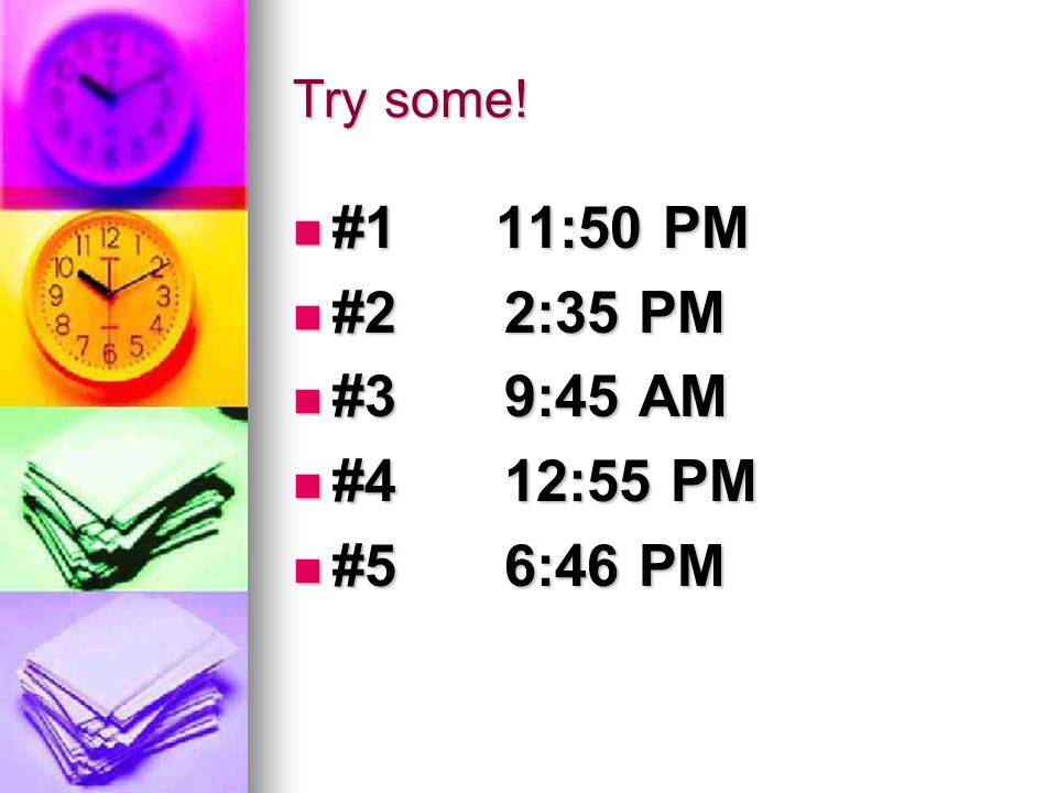Try some! #1 11:50 PM #1 11:50 PM #22:35 PM #22:35 PM #39:45 AM #39:45 AM #412:55 PM #412:55 PM #56:46 PM #56:46 PM