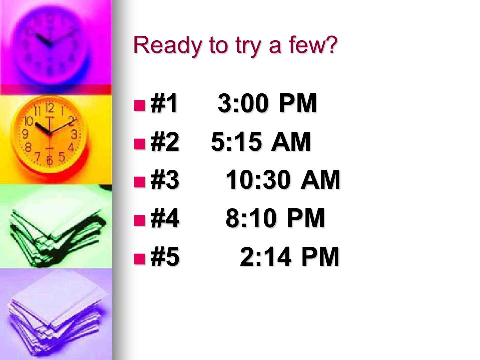 3:00 PM Son las tres de la tarde. Son las tres de la tarde.