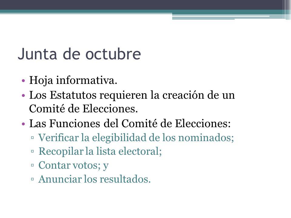 Junta de octubre Hoja informativa. Los Estatutos requieren la creación de un Comité de Elecciones.