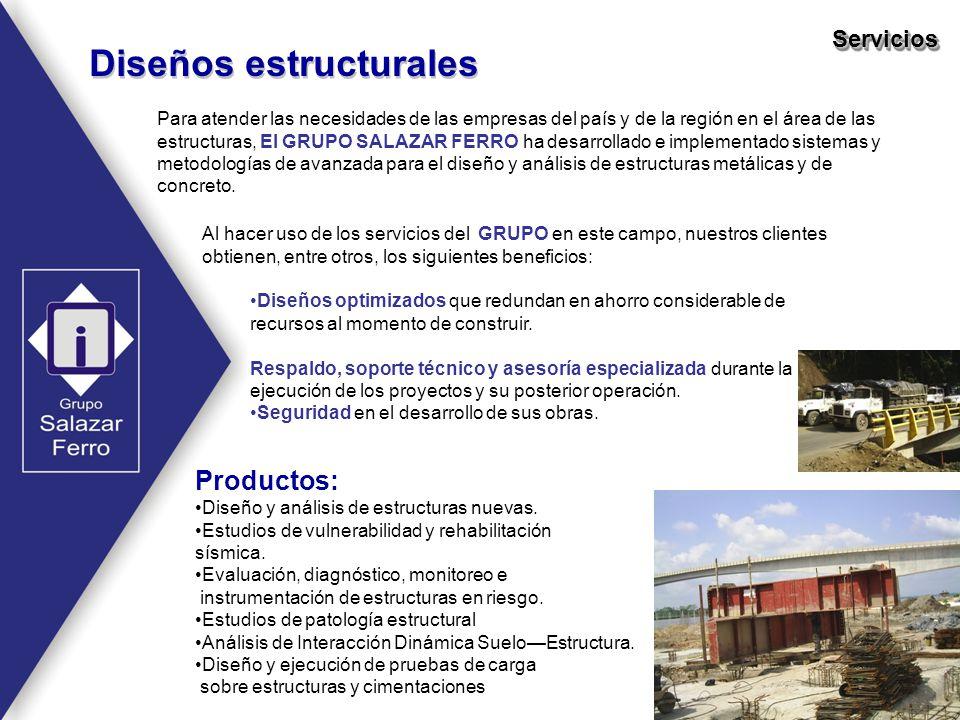 Diseños estructurales ServiciosServicios Para atender las necesidades de las empresas del país y de la región en el área de las estructuras, El GRUPO