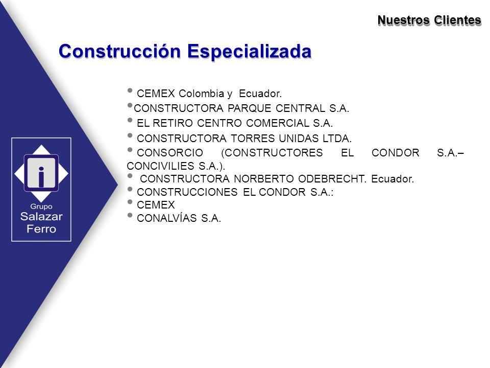 CEMEX Colombia y Ecuador. CONSTRUCTORA PARQUE CENTRAL S.A. EL RETIRO CENTRO COMERCIAL S.A. CONSTRUCTORA TORRES UNIDAS LTDA. CONSORCIO (CONSTRUCTORES E