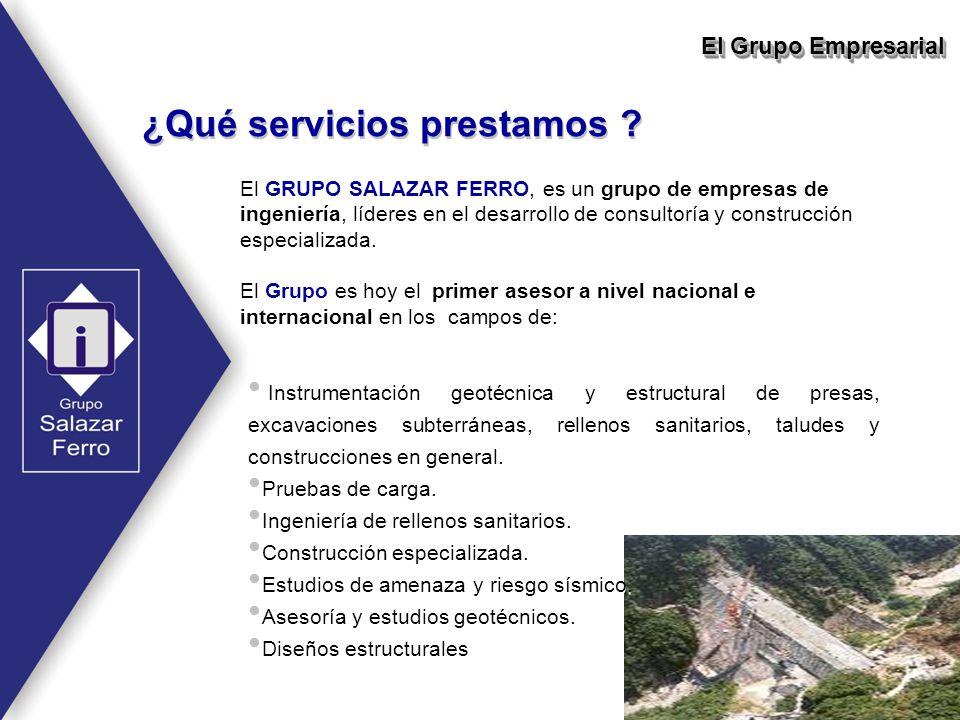 ¿Qué servicios prestamos ? El Grupo Empresarial El GRUPO SALAZAR FERRO, es un grupo de empresas de ingeniería, líderes en el desarrollo de consultoría
