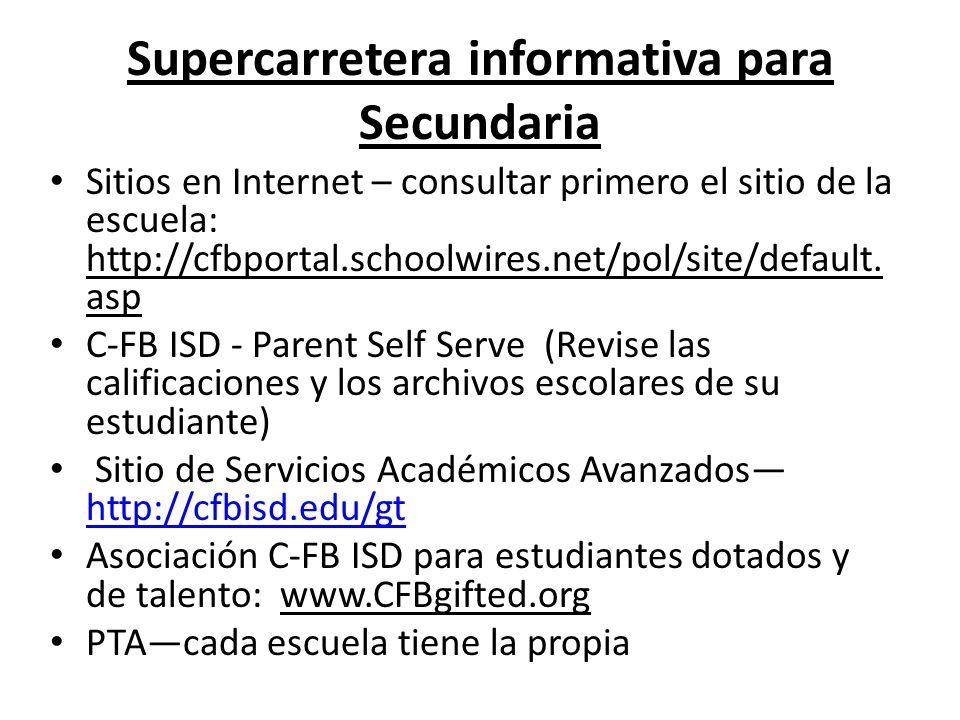Supercarretera informativa para Secundaria Sitios en Internet – consultar primero el sitio de la escuela: http://cfbportal.schoolwires.net/pol/site/default.