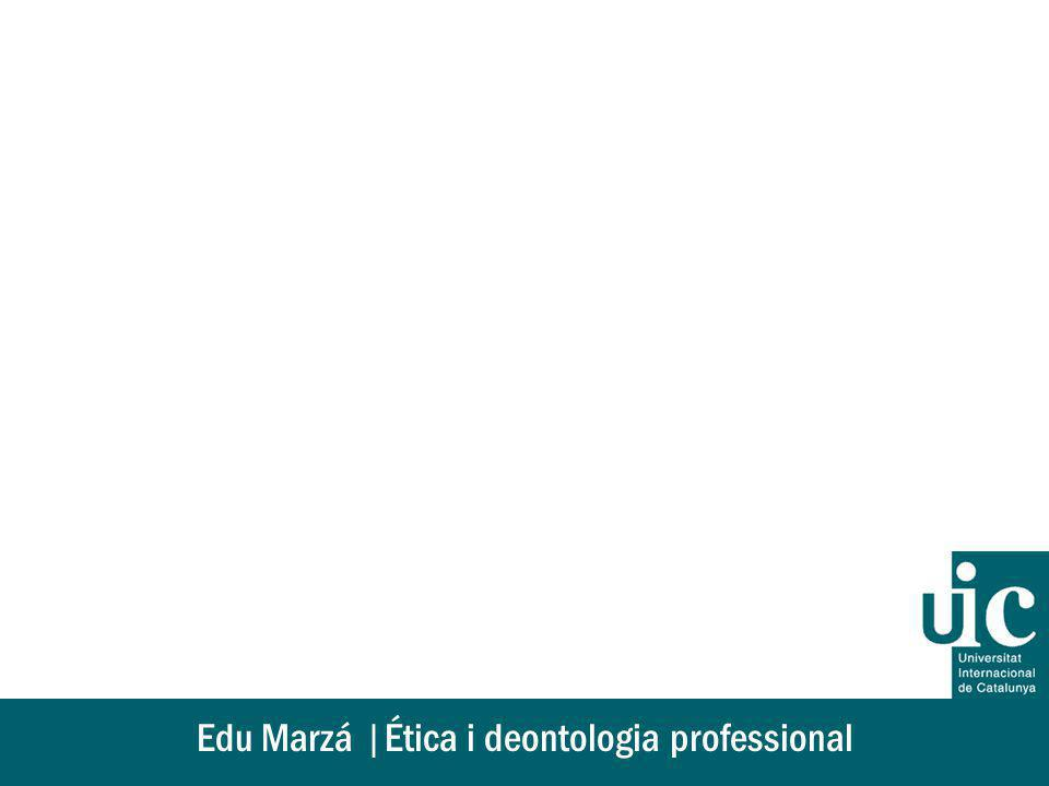 Edu Marzá |Ética i deontologia professional