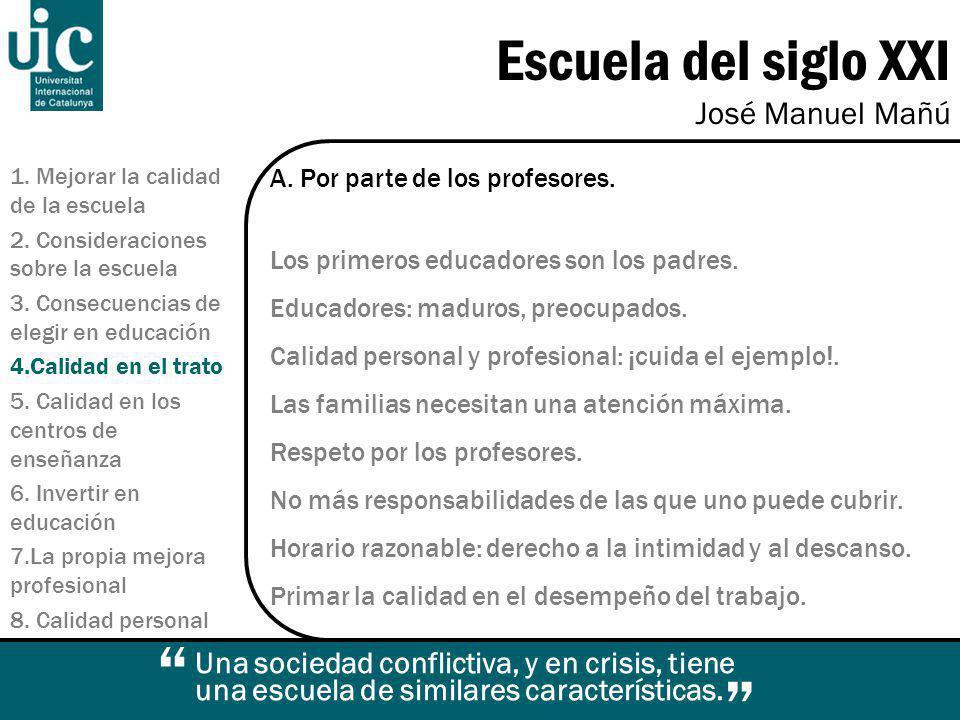 Escuela del siglo XXI José Manuel Mañú 1.Mejorar la calidad de la escuela 2.