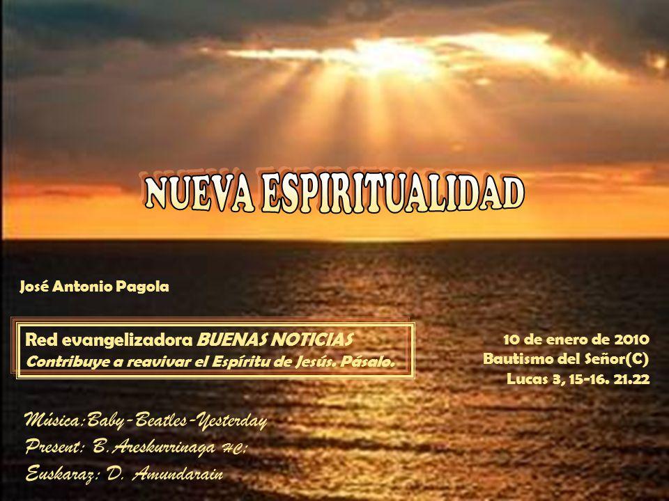 10 de enero de 2010 Bautismo del Señor(C) Lucas 3, 15-16.