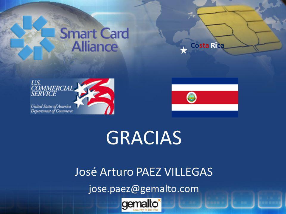 Costa Rica GRACIAS José Arturo PAEZ VILLEGAS jose.paez@gemalto.com
