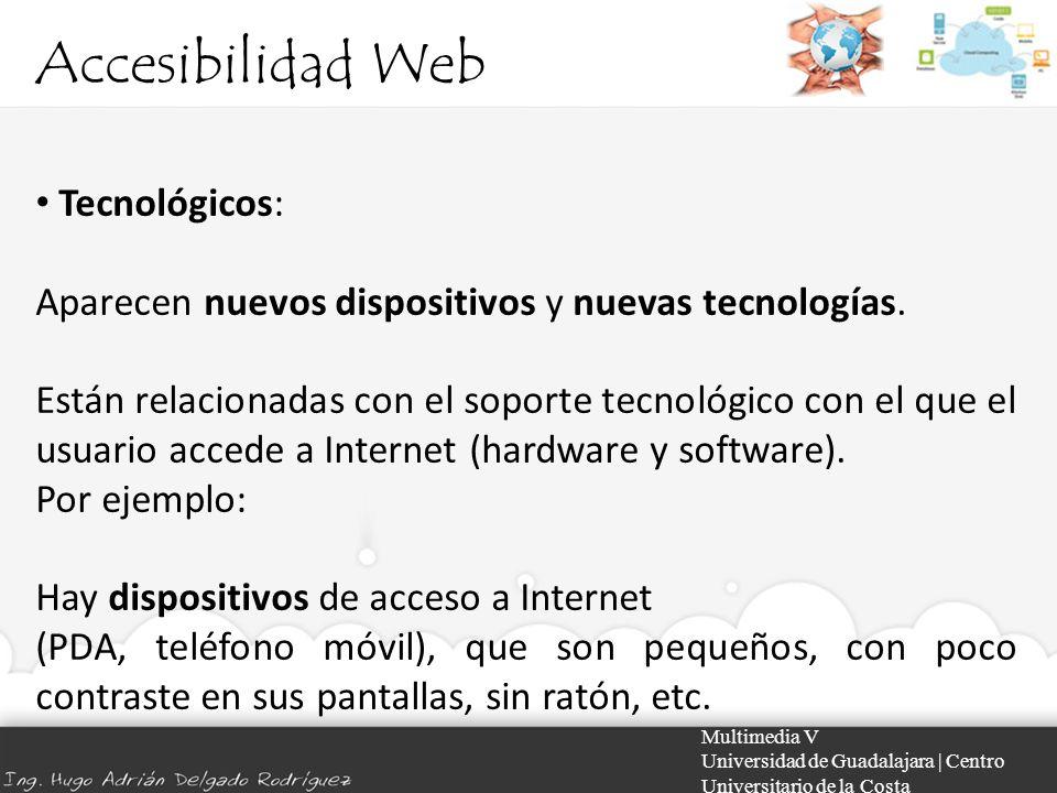 Accesibilidad Web Multimedia V Universidad de Guadalajara | Centro Universitario de la Costa Tecnológicos: Aparecen nuevos dispositivos y nuevas tecno