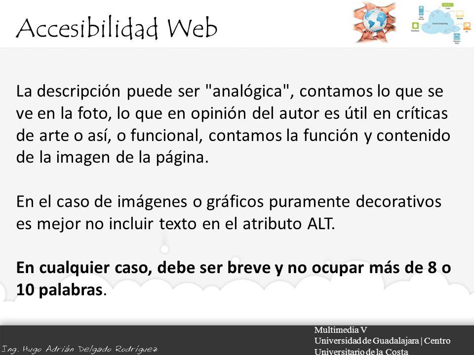Accesibilidad Web Multimedia V Universidad de Guadalajara | Centro Universitario de la Costa La descripción puede ser