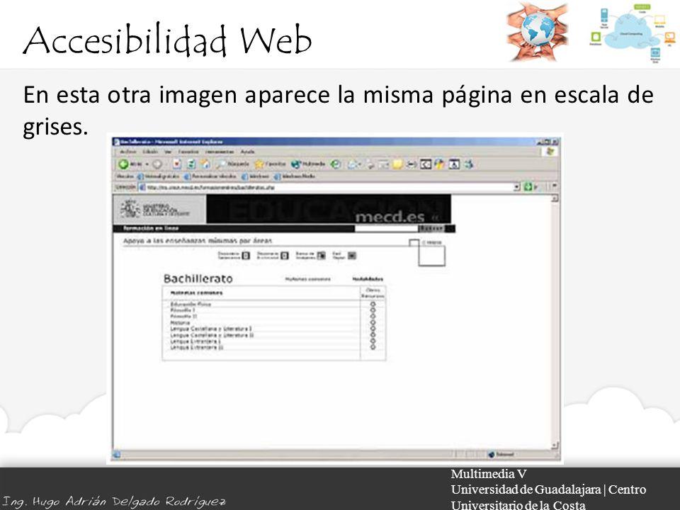 Accesibilidad Web Multimedia V Universidad de Guadalajara | Centro Universitario de la Costa En esta otra imagen aparece la misma página en escala de